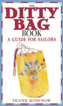 The Ditty Bag Book : A Guide for Sailors, Paperback / softback Book
