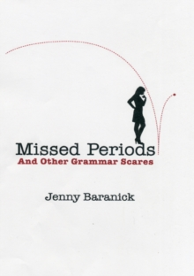 Missed Periods and Other Grammar Scares : How to Avoid Unplanned and Unwanted Grammar Errors, Hardback Book