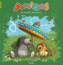 Amigos : Friends Forever, Hardback Book