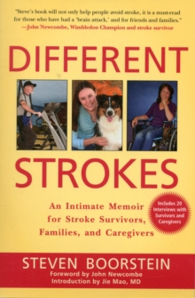 Different Strokes : An Intimate Memoir for Stroke Survivors, Families, and Care Givers, Paperback Book