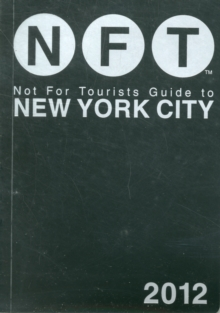 Not For Tourists Guide to New York City : 2012, Paperback / softback Book