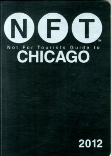 Not For Tourists Guide to Chicago : 2012, Paperback / softback Book