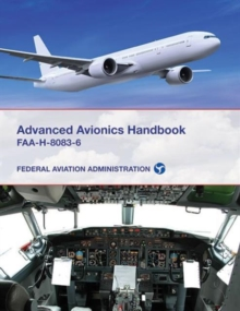 Advanced Avionics Handbook : FAA-H-8083-6, Paperback / softback Book