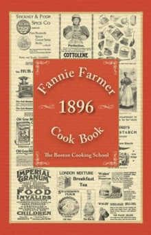 Fannie Farmer 1896 Cook Book : The Boston Cooking School, Hardback Book