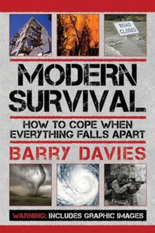 Modern Survival : How to Cope When Everything Falls Apart, Paperback / softback Book