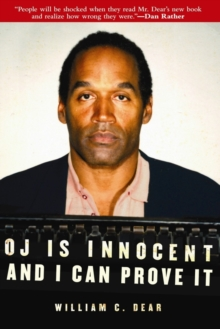O.J. is Innocent and I Can Prove It : The Shocking Truth About the Murders of Nicole Simpson and Ron Goldman, Hardback Book