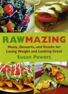 Rawmazing : Over 130 Simple Raw Recipes for Radiant Health, Paperback / softback Book