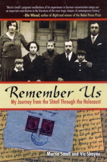Remember Us : My Journey from the Shtetl Through the Holocaust, Paperback Book