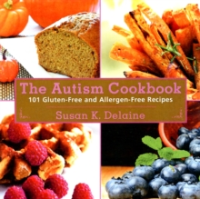 Autism Cookbook : 101 Gluten-Free and Allergen-Free Recipes, Paperback / softback Book