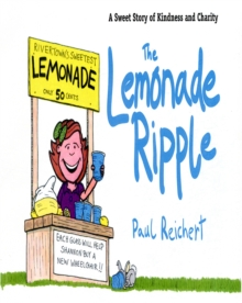 The Lemonade Ripple : A Sweet Story of Kindness and Charity, Hardback Book