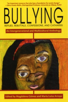 Bullying : Replies, Rebuttals, Confessions, and Catharsis, Paperback Book