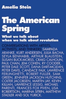 The American Spring : What We Talk About When We Talk About Revolution, Paperback / softback Book