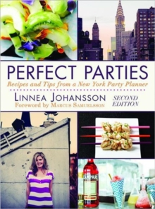 Perfect Parties : Recipes and Tips from a New York Party Planner, Hardback Book