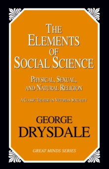 The Elements Of Social Science, Paperback Book