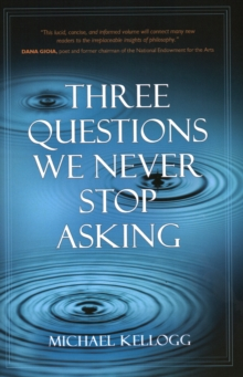 Three Questions We Never Stop Asking, Hardback Book