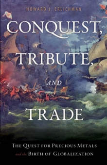 Conquest, Tribute, And Trade, Hardback Book