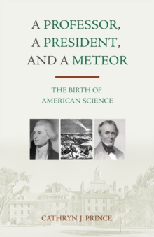 A Professor, A President, And A Meteor, A, Hardback Book