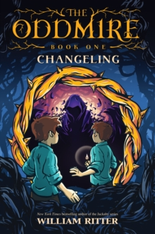 The Oddmire, Book 1: Changeling, Hardback Book