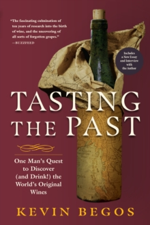 Tasting the Past : The Science of Flavor and the Search for the Origins of Wine, Paperback / softback Book