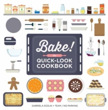 Bake! the Quick-Look Cookbook, Paperback Book