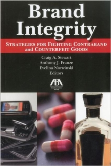 Brand Integrity : Strategies for Fighting Contraband and Counterfeit Goods, Paperback Book