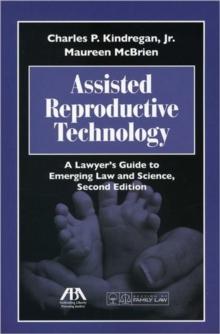 Assisted Reproductive Technology : A Lawyer's Guide to Emerging Law and Science, Paperback / softback Book