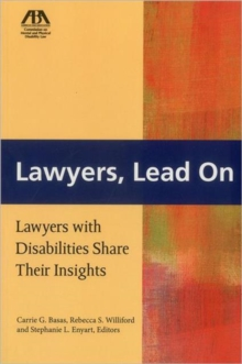 Lawyers, Lead on : Lawyers with Disabilities Share Their Insights, Paperback Book