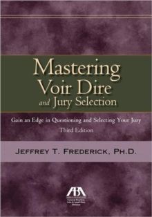 Mastering Voir Dire and Jury Selection : Gain and Edge in Questioning and Selecting Your Jury, Mixed media product Book