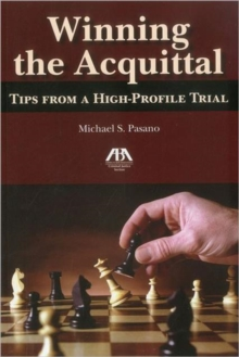 Winning the Acquittal : Tips from a High-Profile Trial, Paperback Book