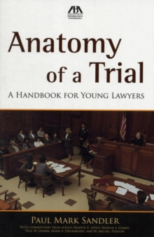 Anatomy of a Trial : A Handbook for Young Lawyers, Paperback Book