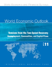 World Economic Outlook, April 2011 : Tensions from the Two-Speed Recovery - Unemployment, Commodities, and Capital Flows, Paperback / softback Book