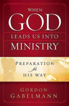 When God Leads Us Into Ministry, Hardback Book