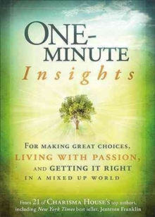 One-Minute Insights : How to Make Great Choices, Live with Passion, & Get It Right, Paperback Book