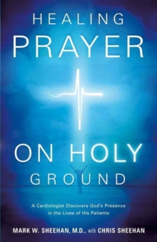 Healing Prayer On Holy Ground, Paperback / softback Book