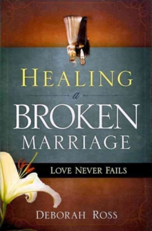 Healing A Broken Marriage, Paperback / softback Book