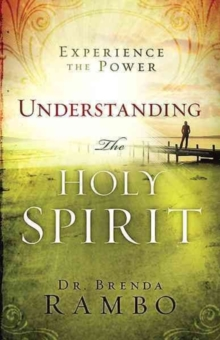 Understanding the Holy Spirit : Experience the Power, Paperback Book
