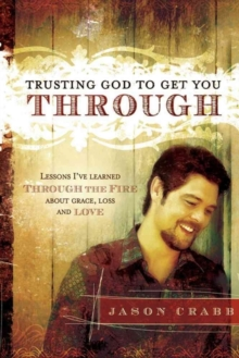 Trusting God to Get You Through, Paperback / softback Book