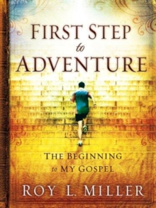 First Step to Adventure : The Beginning to My Gospel, Paperback Book
