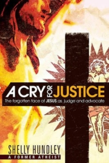 A Cry for Justice : Overcome Anger, Reject Bitterness, and Trust in Jesus Who Will Fight for You, Paperback / softback Book