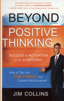 Beyond Positive Thinking : Success & Motivation in the Scriptures, Paperback Book