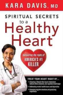 Spiritual Secrets to a Healthy Heart, Paperback / softback Book
