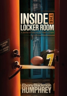 Inside the Locker Room : A Journey of Faith and the Power of Prayer, Hardback Book