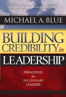 Building Credibility in Leadership : Principles for Secondary Leaders, Paperback Book