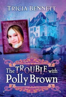 The Trouble with Polly Brown, Hardback Book