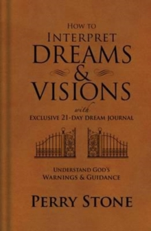 How to Interpret Dreams and Visions : Understanding God's Warnings and Guidance, Hardback Book