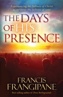 The Days of His Presence, Paperback / softback Book