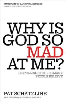 Why Is God So Mad at Me? : Dispelling the Lies Many People Believe, Paperback Book
