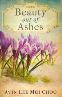 Beauty Out of Ashes, Paperback Book