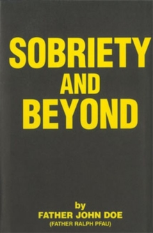 Sobriety And Beyond, Paperback / softback Book