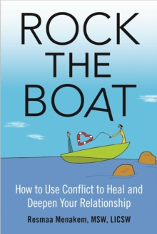 Rock the Boat : How to Use Conflict to Heal and Deepen Your Relationship, EPUB eBook